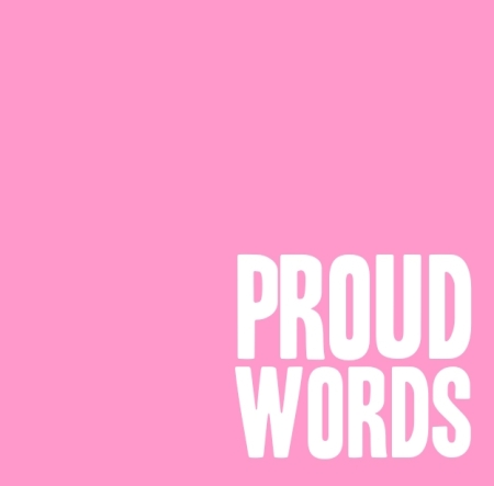 PROUD WORDS